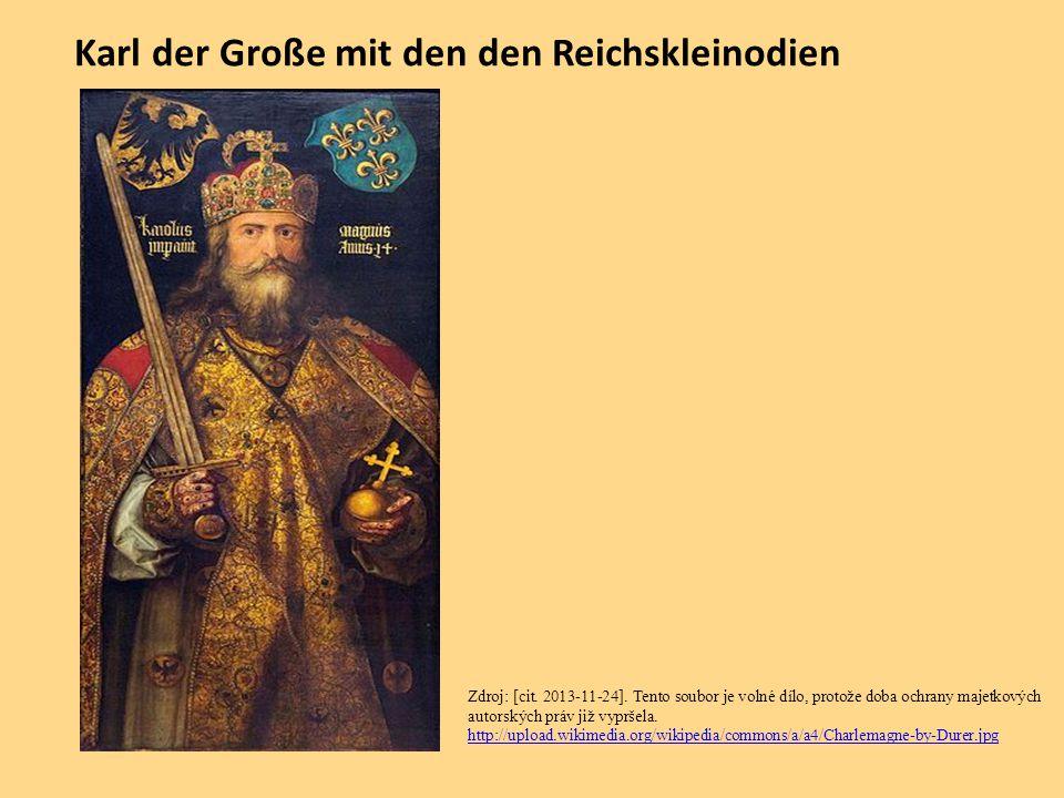 Karl der Große mit den den Reichskleinodien Zdroj: [cit. 2013-11-24]. Tento soubor je volné dílo, protože doba ochrany majetkových autorských práv již