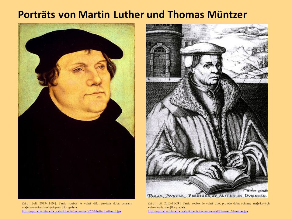 Porträts von Martin Luther und Thomas Müntzer Zdroj: [cit. 2013-11-24]. Tento soubor je volné dílo, protože doba ochrany majetkových autorských práv j