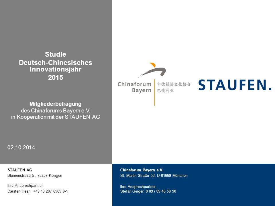 Studie Deutsch-Chinesisches Innovationsjahr 2015 Mitgliederbefragung des Chinaforums Bayern e.V. in Kooperation mit der STAUFEN AG 02.10.2014 STAUFEN