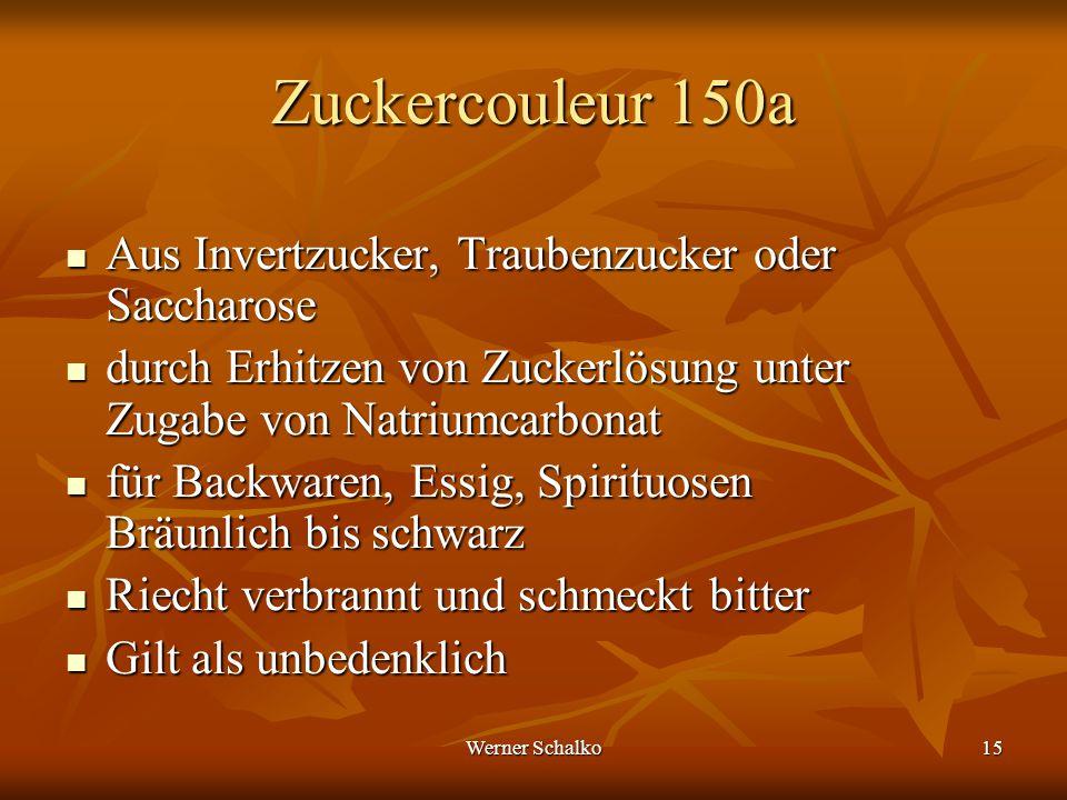 Werner Schalko15 Zuckercouleur 150a Aus Invertzucker, Traubenzucker oder Saccharose Aus Invertzucker, Traubenzucker oder Saccharose durch Erhitzen von
