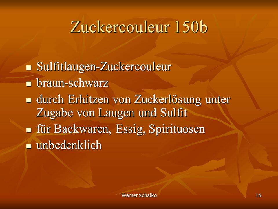 Werner Schalko16 Zuckercouleur 150b Sulfitlaugen-Zuckercouleur Sulfitlaugen-Zuckercouleur braun-schwarz braun-schwarz durch Erhitzen von Zuckerlösung