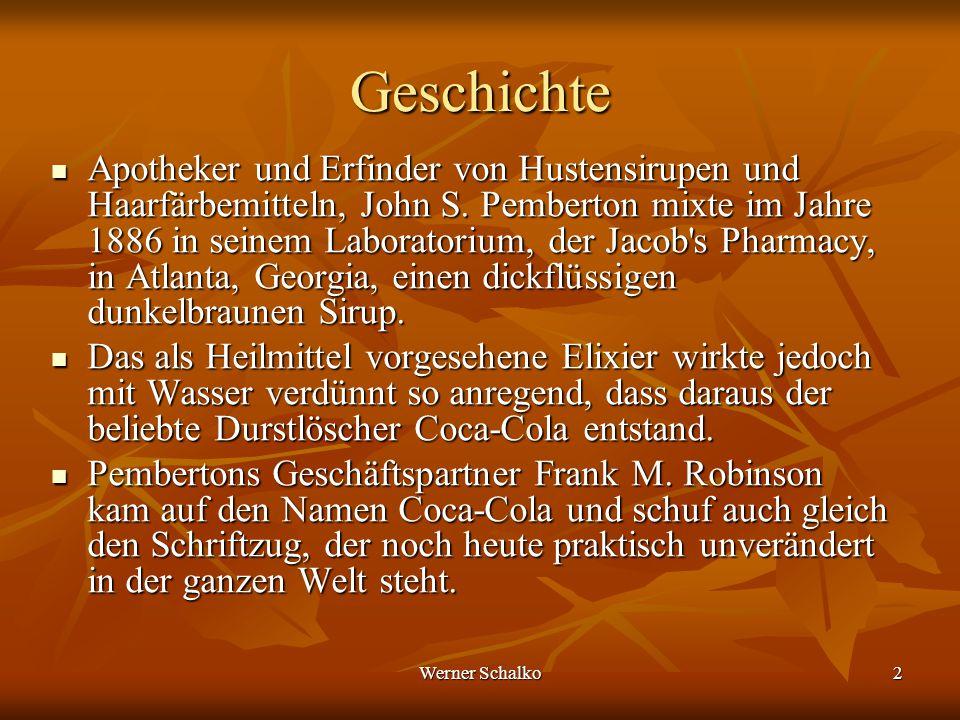Werner Schalko2 Geschichte Apotheker und Erfinder von Hustensirupen und Haarfärbemitteln, John S. Pemberton mixte im Jahre 1886 in seinem Laboratorium
