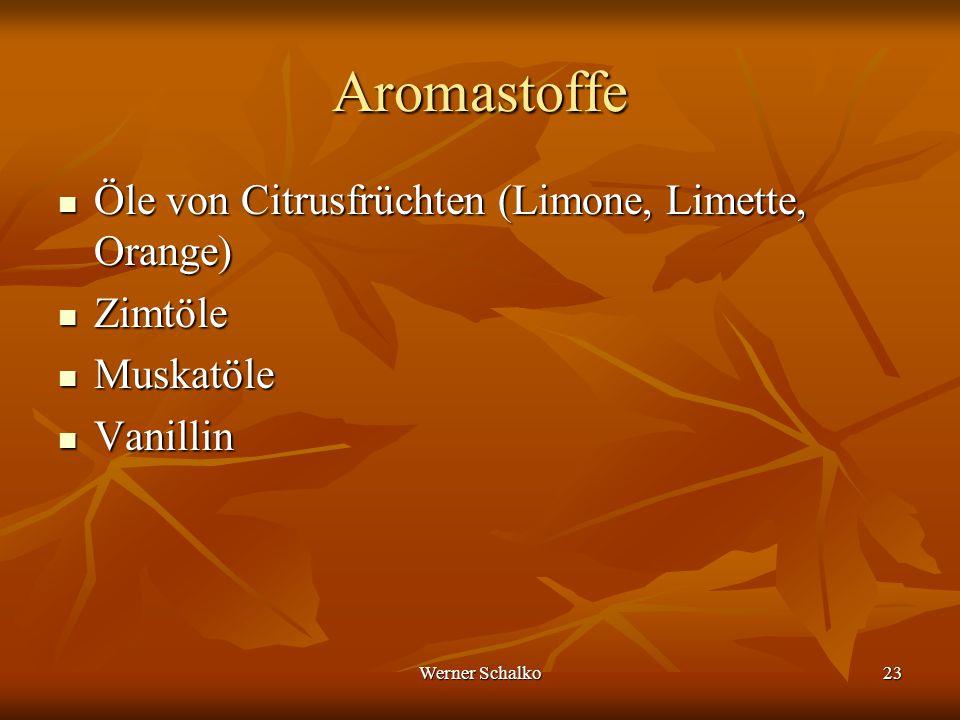 Werner Schalko23 Aromastoffe Öle von Citrusfrüchten (Limone, Limette, Orange) Öle von Citrusfrüchten (Limone, Limette, Orange) Zimtöle Zimtöle Muskatö