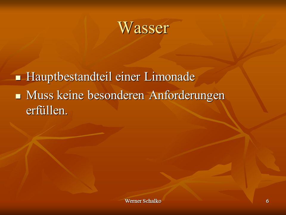 Werner Schalko7 Kohlenhydrate Saccharose Saccharose Glucosesirup (Stärkesirup aus Glucose) Glucosesirup (Stärkesirup aus Glucose) gibt dem Produkt Süße gibt dem Produkt Süße Durchschnittlich 11 Gramm Zucker auf 100 ml sind enthalten.