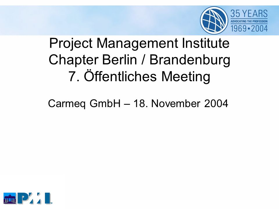 Project Management Institute Chapter Berlin / Brandenburg 7.