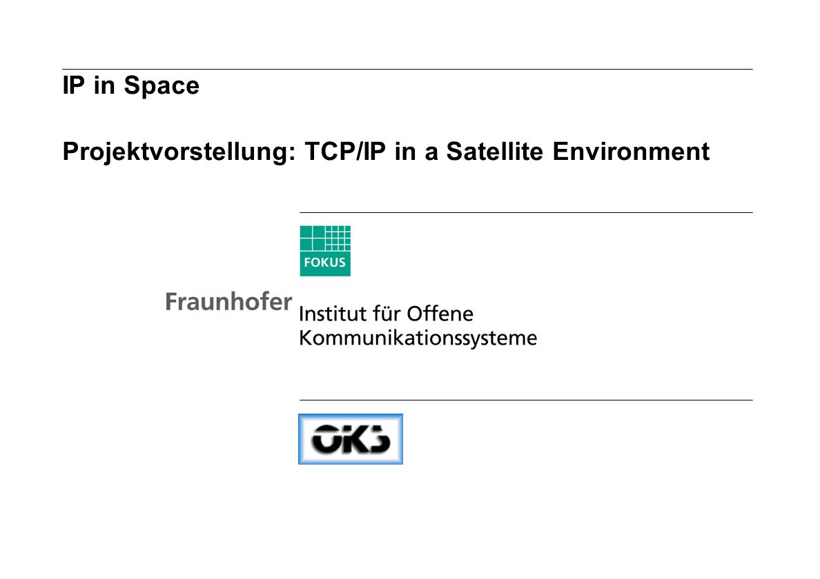 IP in Space Projektvorstellung: TCP/IP in a Satellite Environment