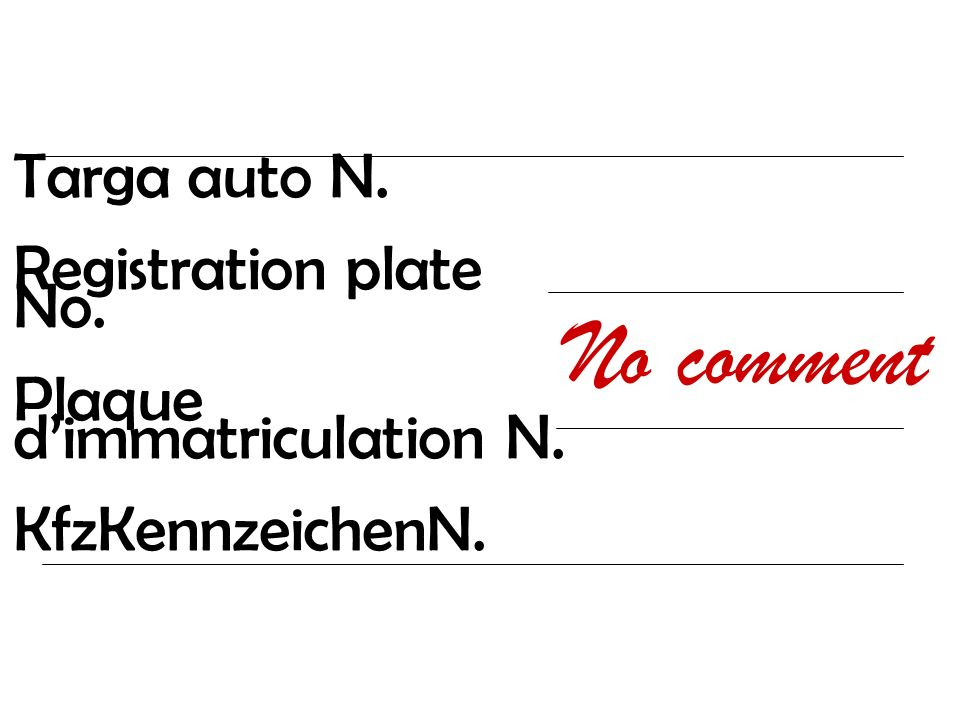 Targa auto N. Registration plate No. Plaque dimmatriculation N. KfzKennzeichenN. No comment