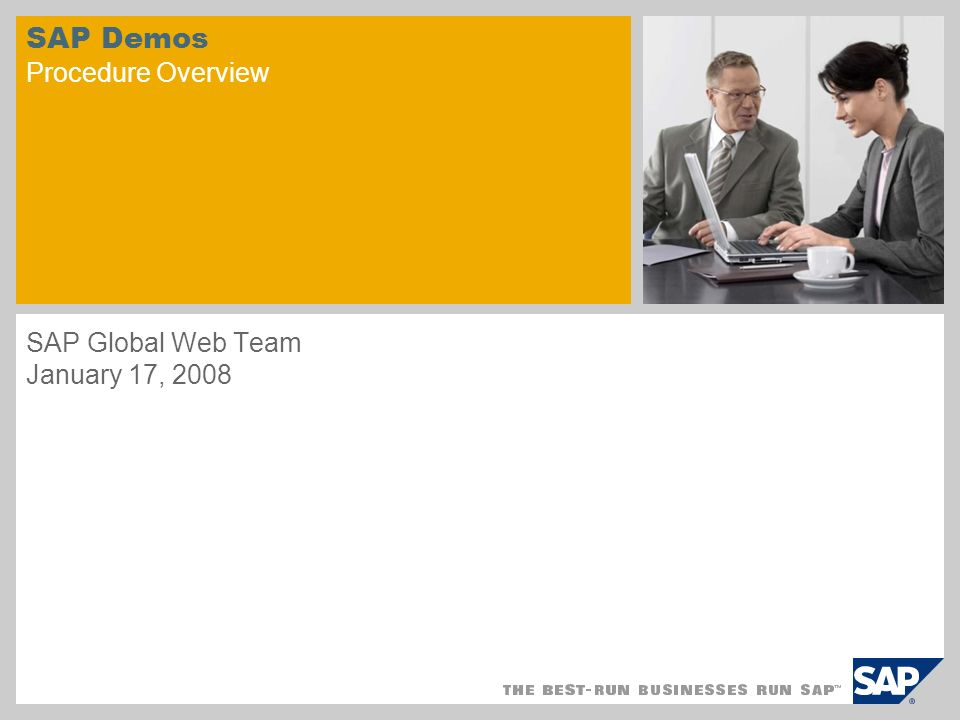 SAP Demos Procedure Overview SAP Global Web Team January 17, 2008 sample for a picture in the title slide