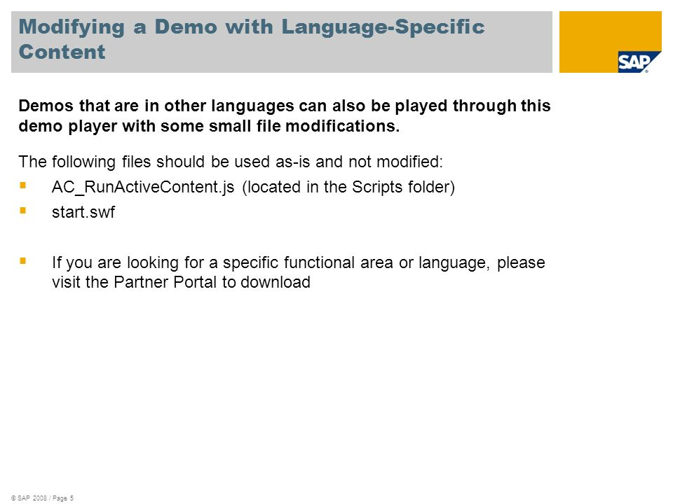 Modifying a Demo with Language-Specific Content Demos that are in other languages can also be played through this demo player with some small file modifications.