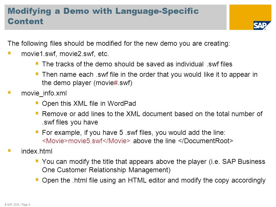Modifying a Demo with Language-Specific Content The following files should be modified for the new demo you are creating: movie1.swf, movie2.swf, etc.