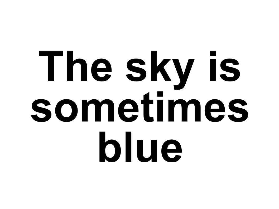 The sky is sometimes blue