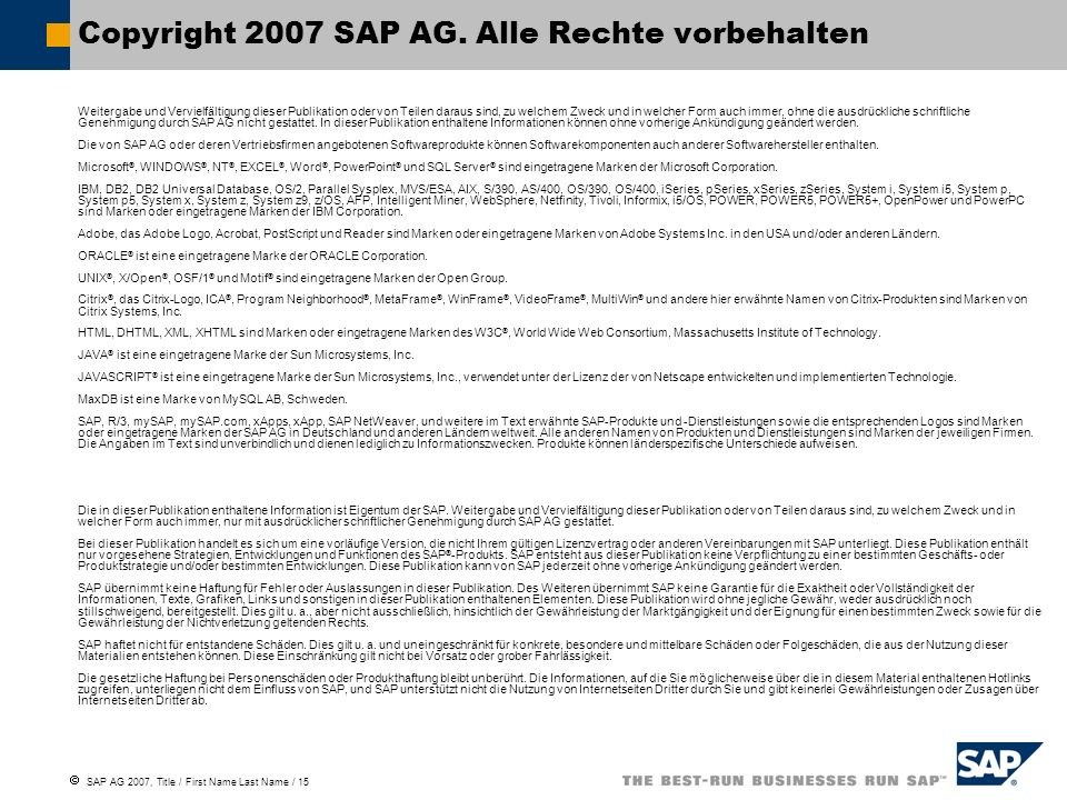SAP AG 2007, Title / First Name Last Name / 15 Copyright 2007 SAP AG.