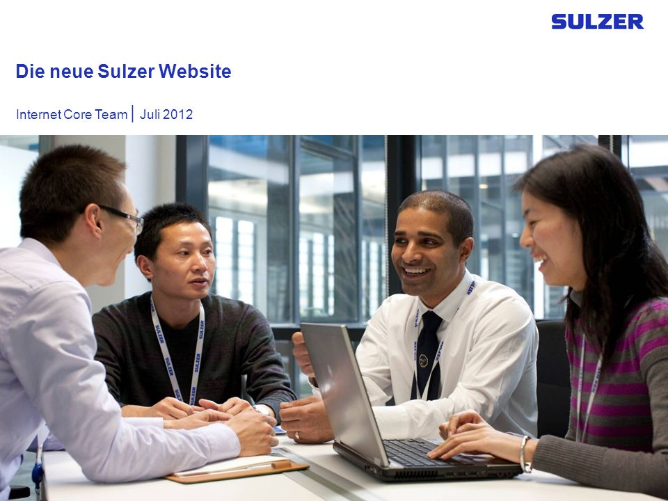 Die neue Sulzer Website Internet Core Team | Juli 2012