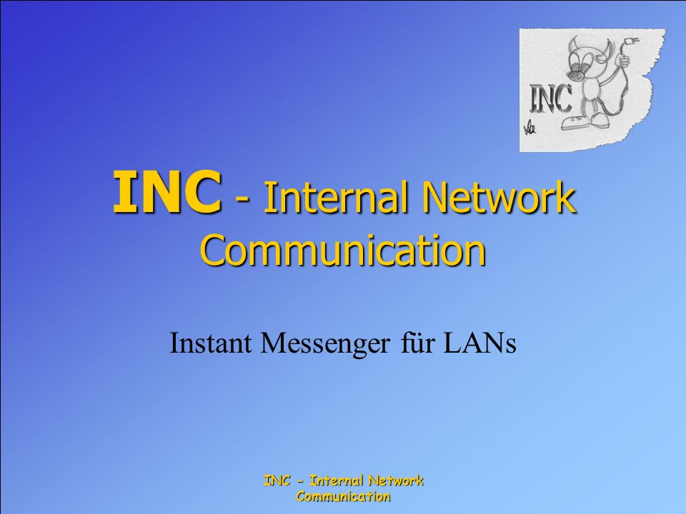 INC - Internal Network Communication Instant Messenger für LANs