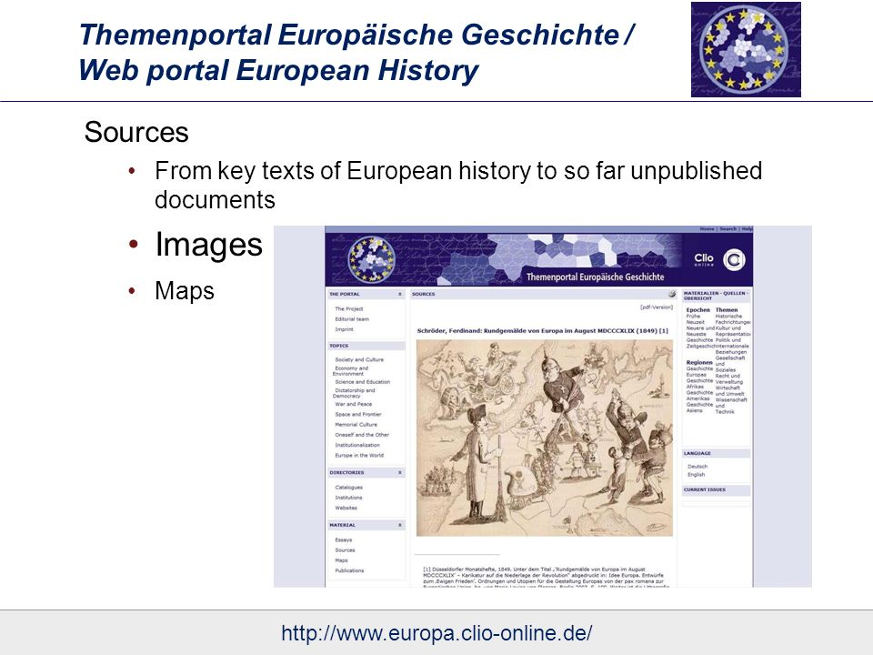 Themenportal Europäische Geschichte / Web portal European History Sources From key texts of European history to so far unpublished documents Images Maps