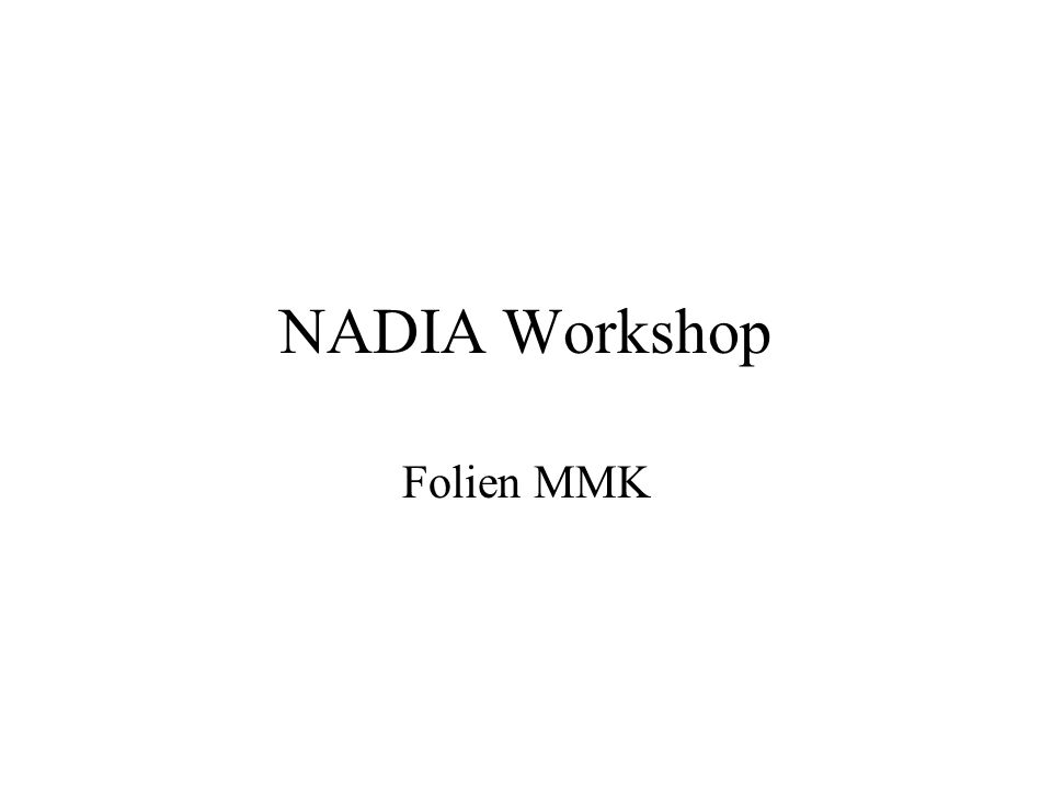 NADIA Workshop Folien MMK