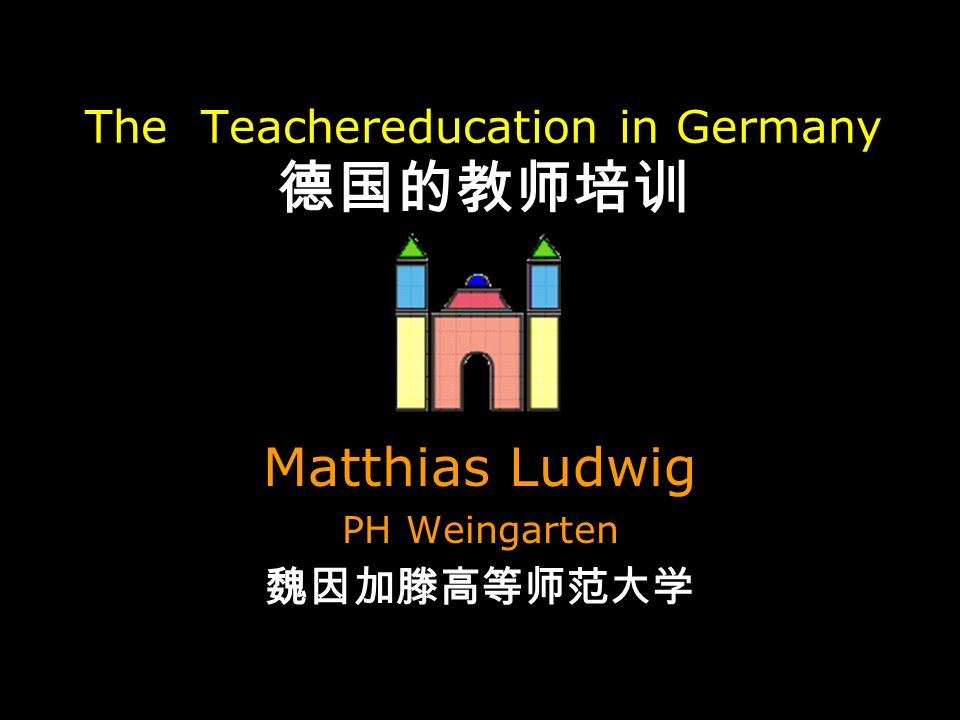 The Teachereducation in Germany Matthias Ludwig PH Weingarten