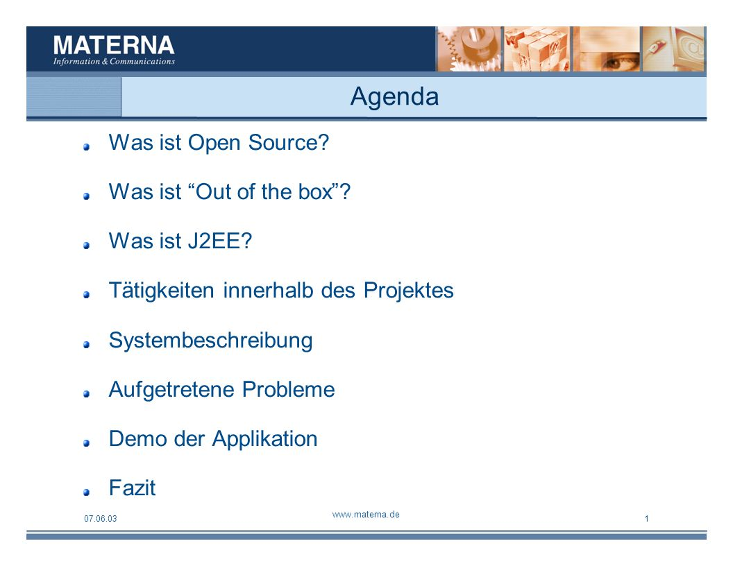 07.06.03 www.materna.de 1 Was ist Open Source. Was ist Out of the box.