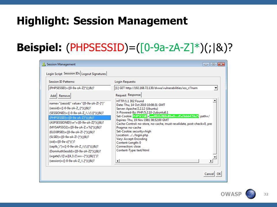 OWASP Highlight: Session Management Beispiel: (PHPSESSID)=([0-9a-zA-Z]*)(;|&) 32