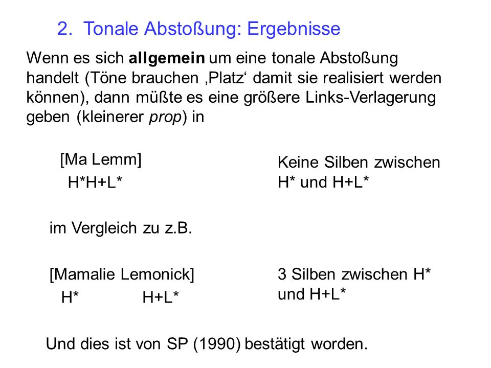 2. Tonale Abstoßung a. [No he wrote to NAN] L-L% H* b.