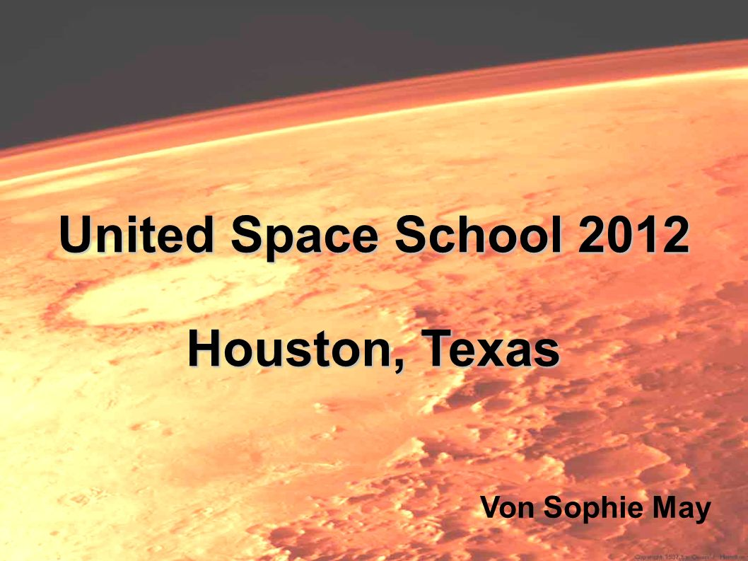 United Space School 2012 Houston, Texas Von Sophie May