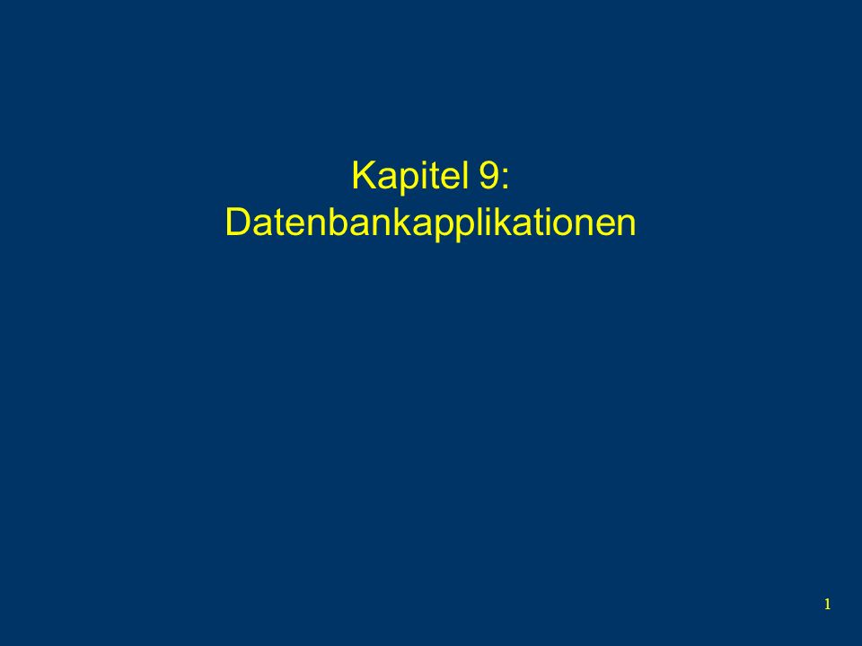1 Kapitel 9: Datenbankapplikationen