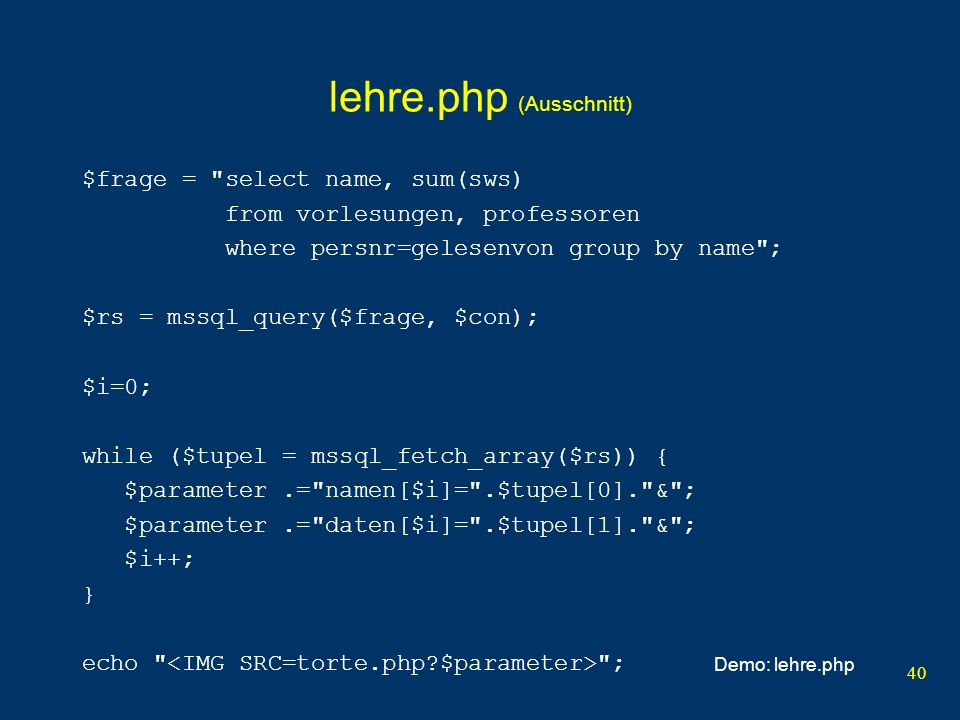 40 lehre.php (Ausschnitt) $frage = select name, sum(sws) from vorlesungen, professoren where persnr=gelesenvon group by name ; $rs = mssql_query($frage, $con); $i=0; while ($tupel = mssql_fetch_array($rs)) { $parameter.= namen[$i]= .$tupel[0]. & ; $parameter.= daten[$i]= .$tupel[1]. & ; $i++; } echo ; Demo: lehre.php