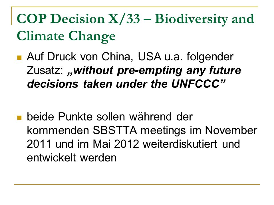 COP Decision X/33 – Biodiversity and Climate Change Auf Druck von China, USA u.a.