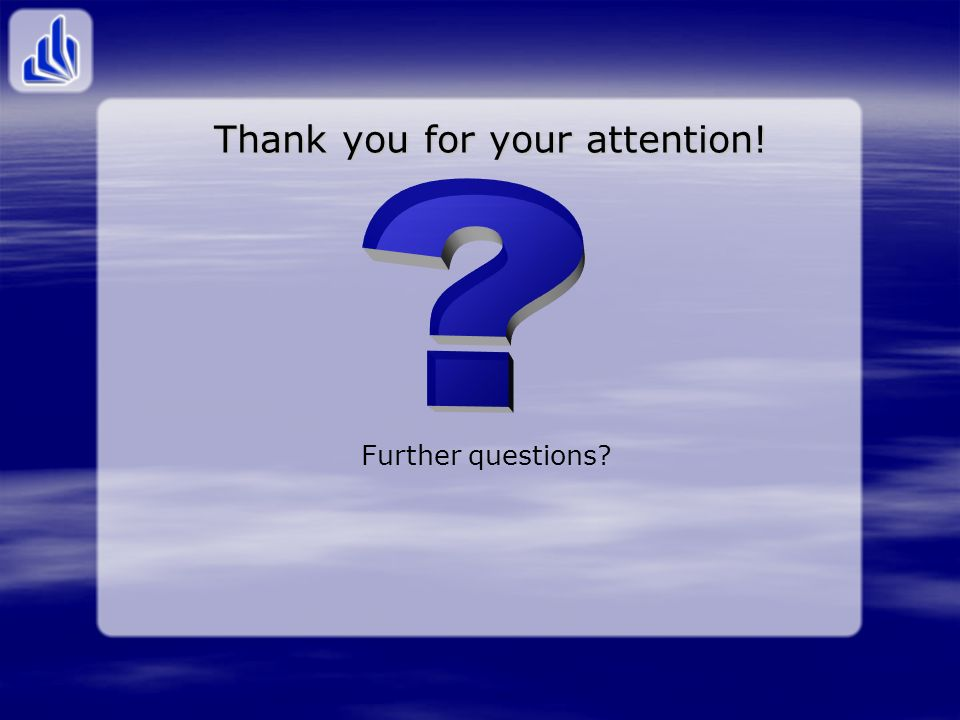 Further questions Thank you for your attention!