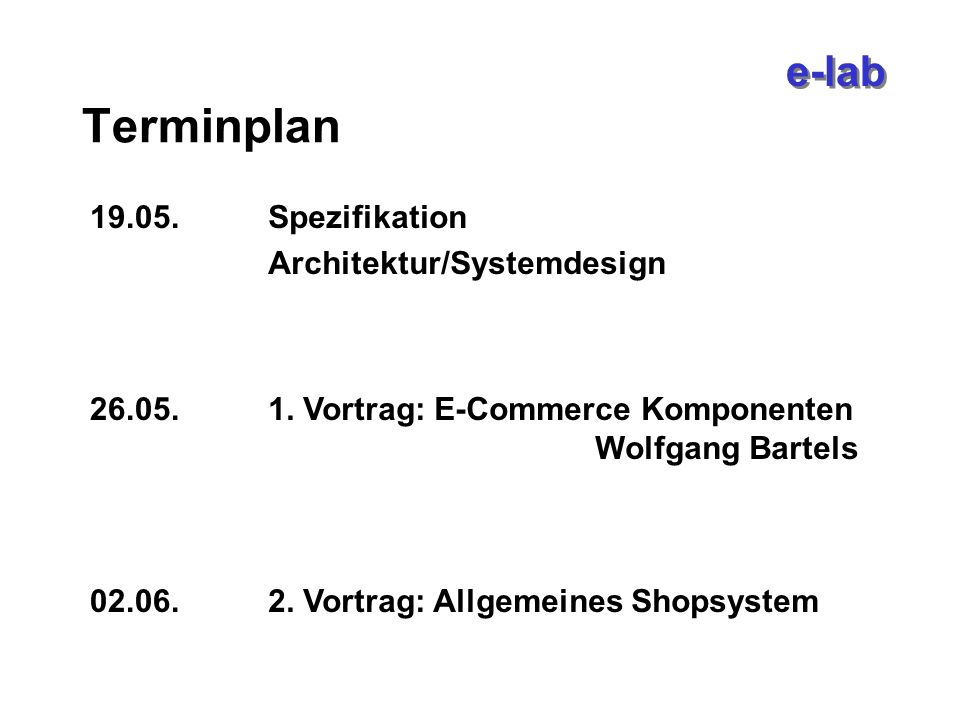 e-lab Terminplan Spezifikation Architektur/Systemdesign