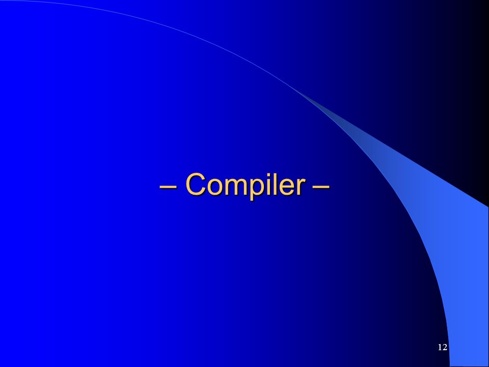 12 – Compiler –