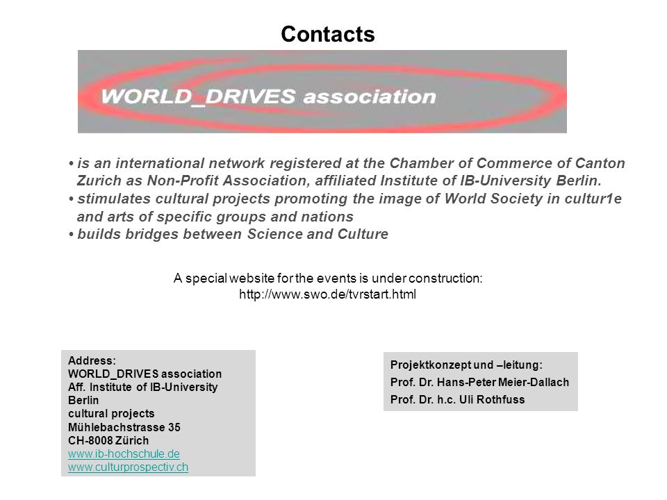 Contacts is an international network registered at the Chamber of Commerce of Canton Zurich as Non-Profit Association, affiliated Institute of IB-University Berlin.