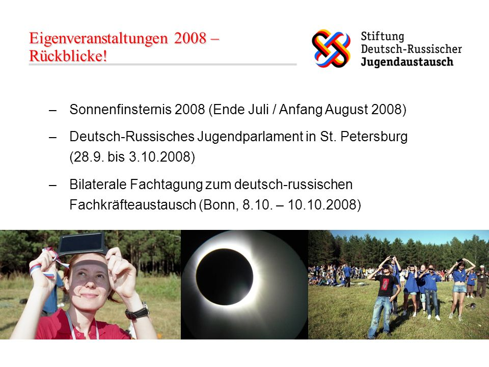 –Sonnenfinsternis 2008 (Ende Juli / Anfang August 2008) –Deutsch-Russisches Jugendparlament in St.