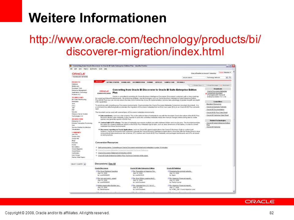 Weitere Informationen   discoverer-migration/index.html Copyright © 2008, Oracle and/or its affiliates.