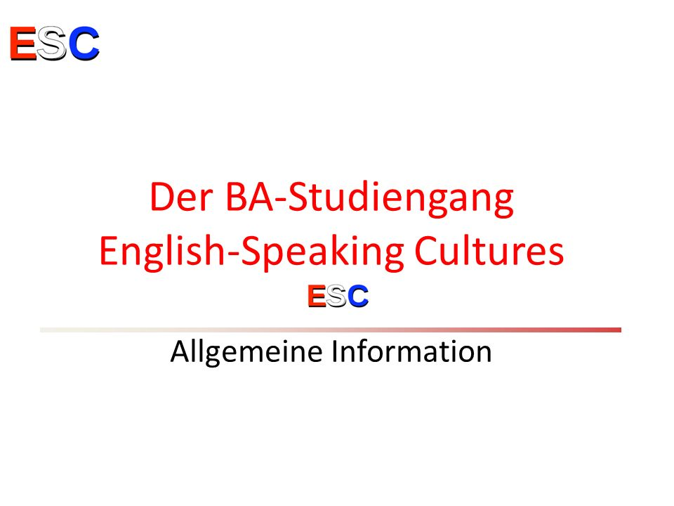Der BA-Studiengang English-Speaking Cultures Allgemeine Information