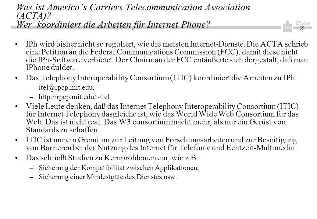 iPhone 39 Was ist Americas Carriers Telecommunication Association (ACTA).
