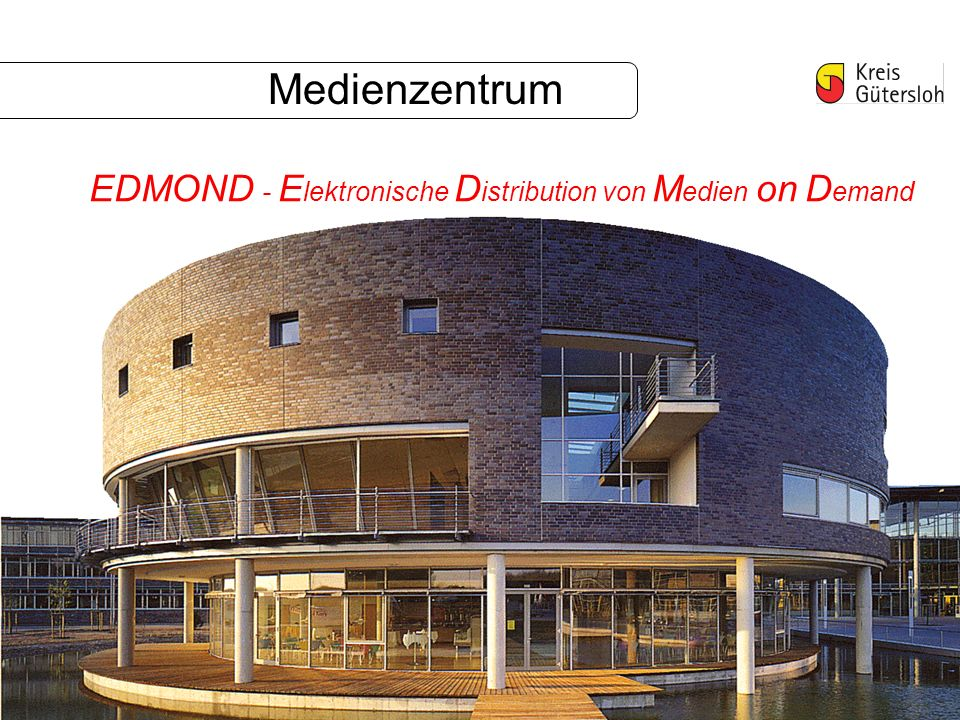Medienzentrum EDMOND - E lektronische D istribution von M edien on D emand