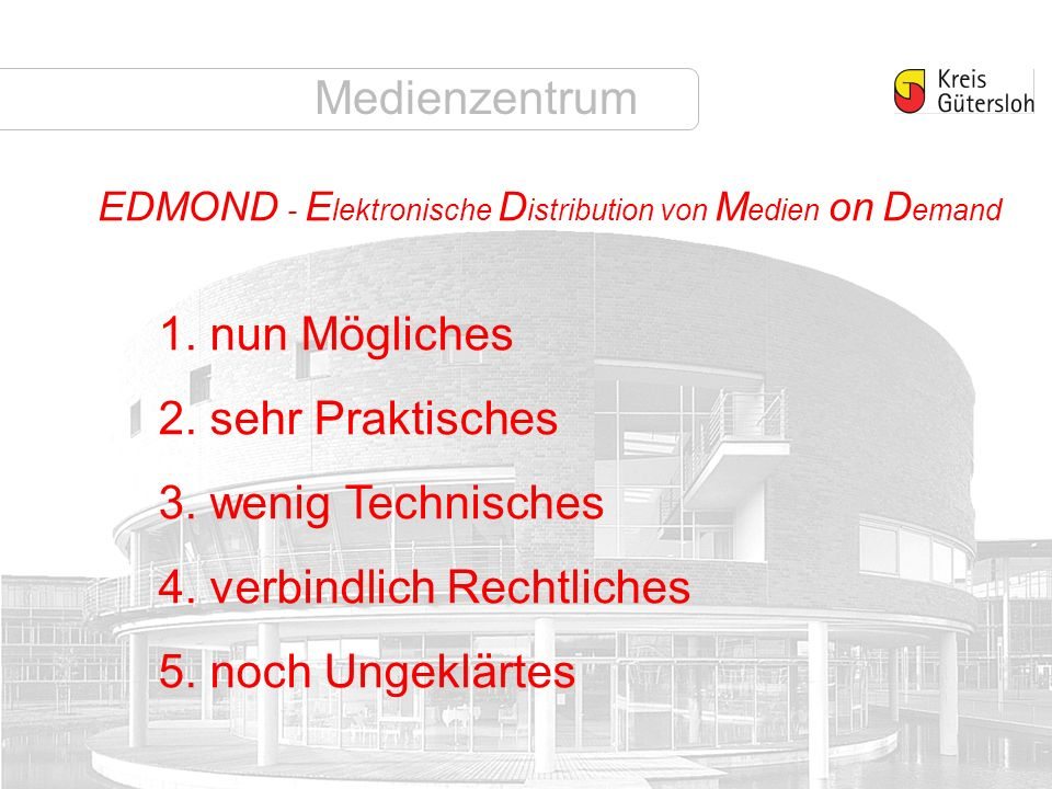 Medienzentrum EDMOND - E lektronische D istribution von M edien on D emand 1.