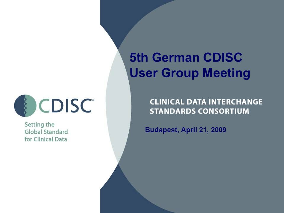 Budapest, April 21, th German CDISC User Group Meeting