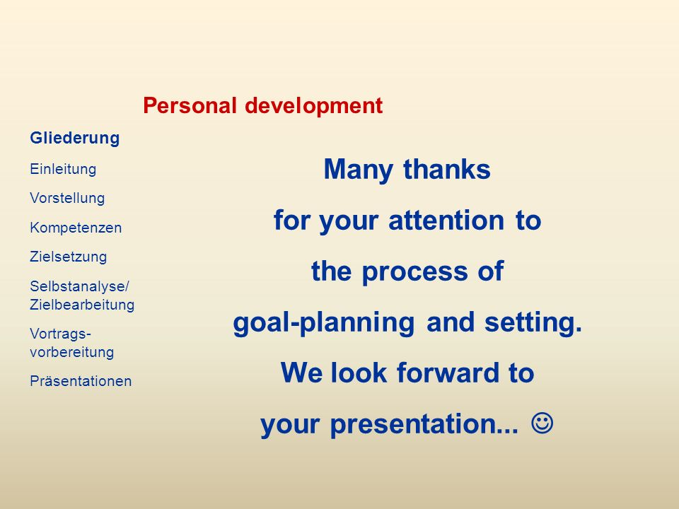 Personal development Many thanks for your attention to the process of goal-planning and setting.