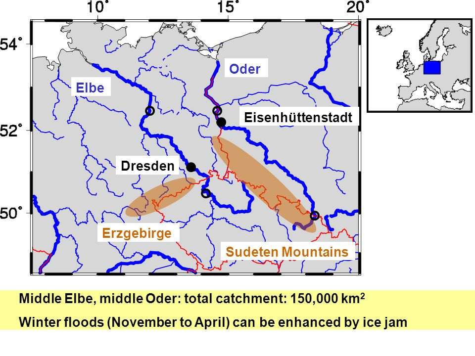 Oder Elbe Dresden Eisenhüttenstadt Erzgebirge Sudeten Mountains Middle Elbe, middle Oder: total catchment: 150,000 km 2 Winter floods (November to April) can be enhanced by ice jam