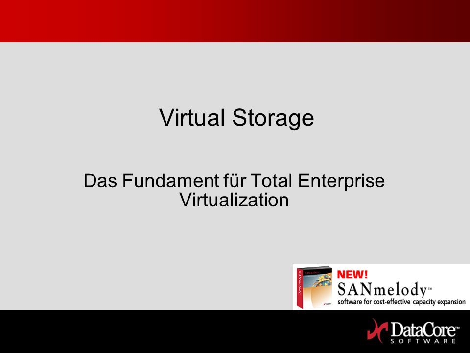 Virtual Storage Das Fundament für Total Enterprise Virtualization
