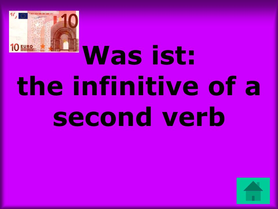 Was ist: the infinitive of a second verb