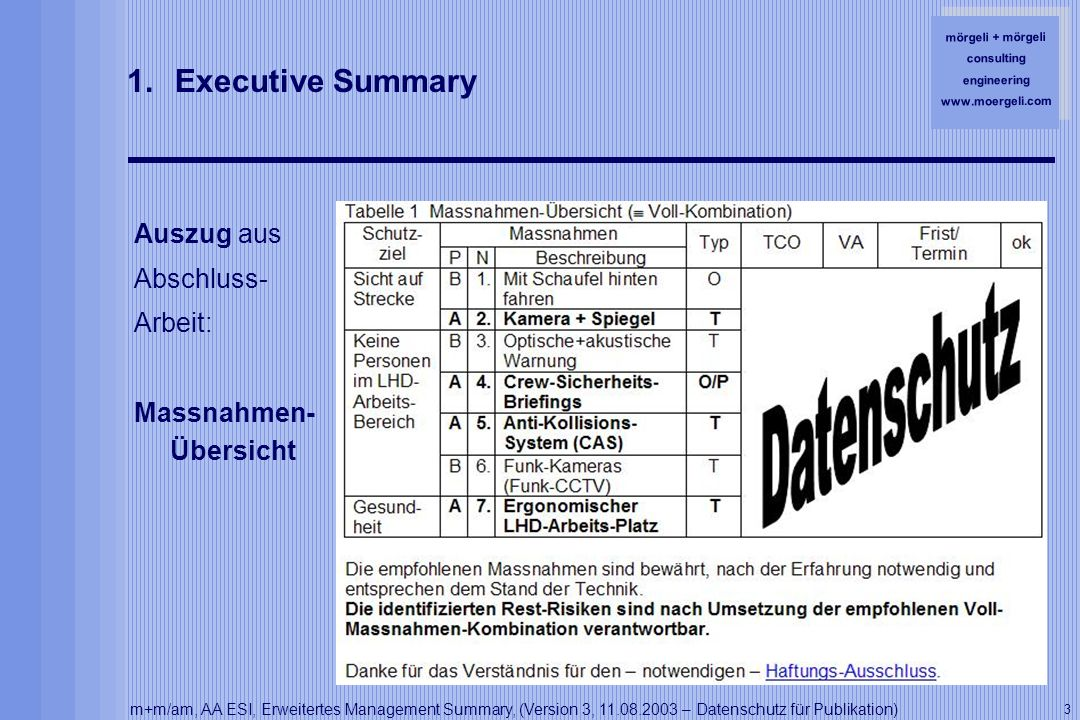 mörgeli + mörgeli consulting engineering www.moergeli.com m+m/am, AA ESI, Erweitertes Management Summary, (Version 3, 11.08.2003 – Datenschutz für Publikation) 3 1.Executive Summary Auszug aus Abschluss- Arbeit: Massnahmen- Übersicht