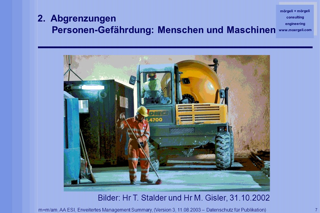 mörgeli + mörgeli consulting engineering www.moergeli.com m+m/am, AA ESI, Erweitertes Management Summary, (Version 3, 11.08.2003 – Datenschutz für Publikation) 7 2.