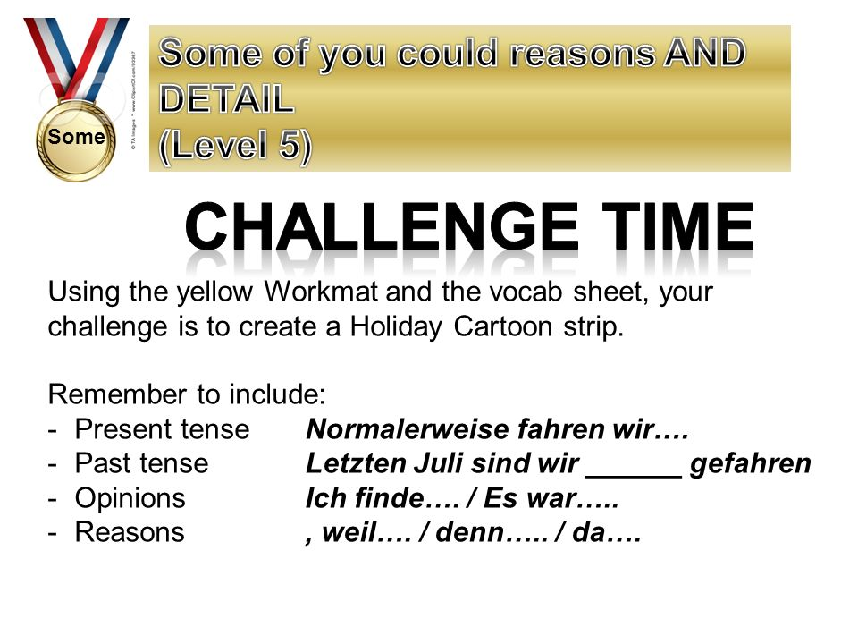 Using the yellow Workmat and the vocab sheet, your challenge is to create a Holiday Cartoon strip.