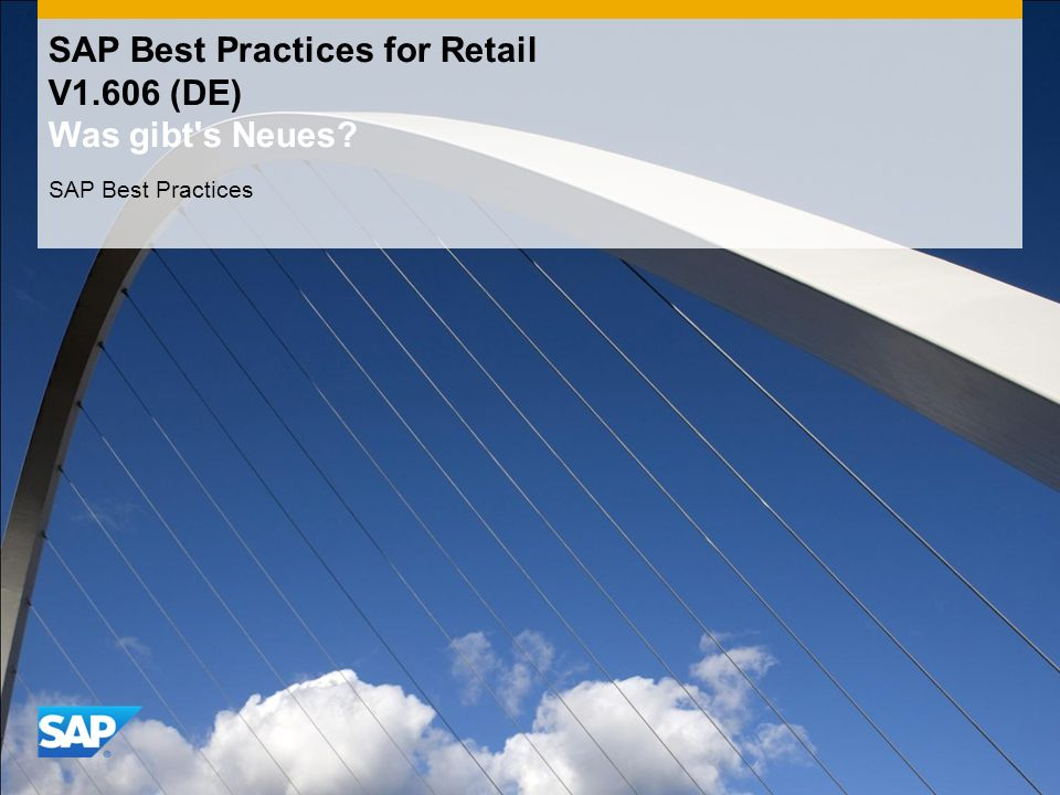 SAP Best Practices for Retail V1.606 (DE) Was gibt s Neues SAP Best Practices