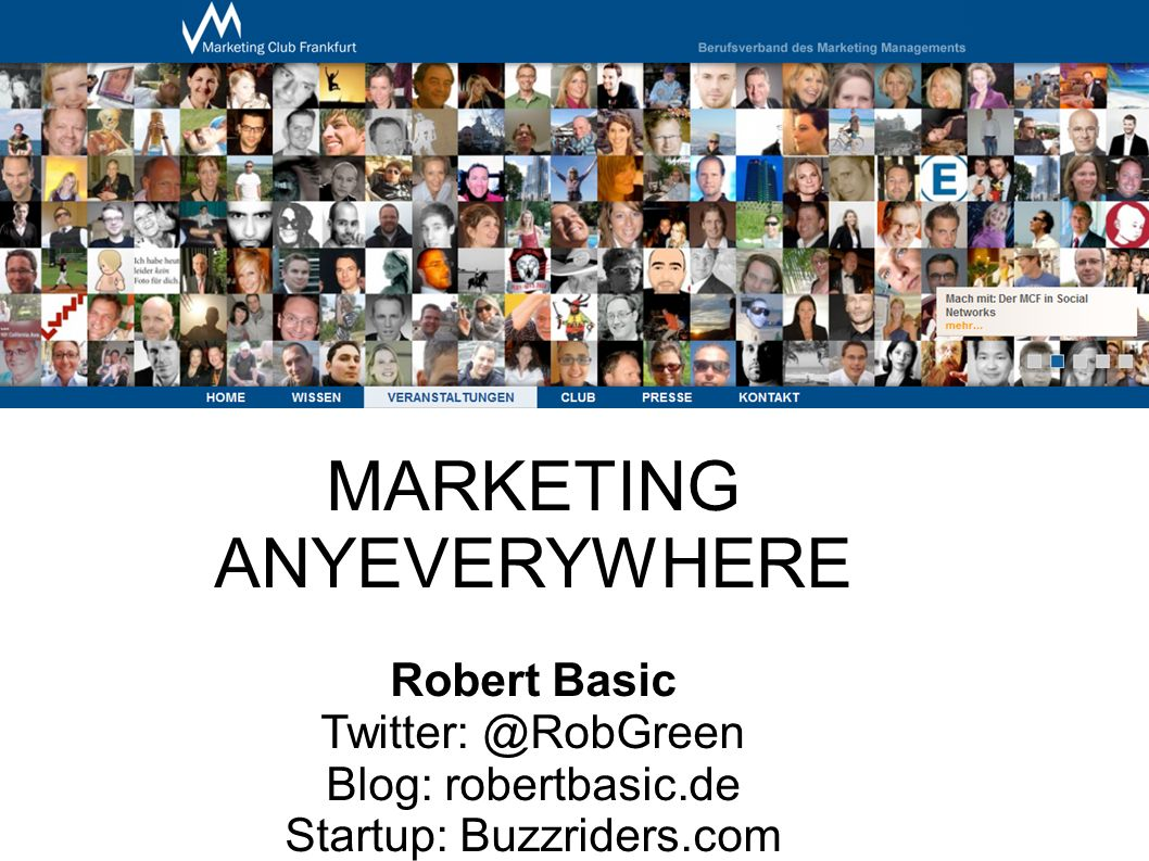 MARKETING ANYEVERYWHERE Robert Basic Blog: robertbasic.de Startup: Buzzriders.com