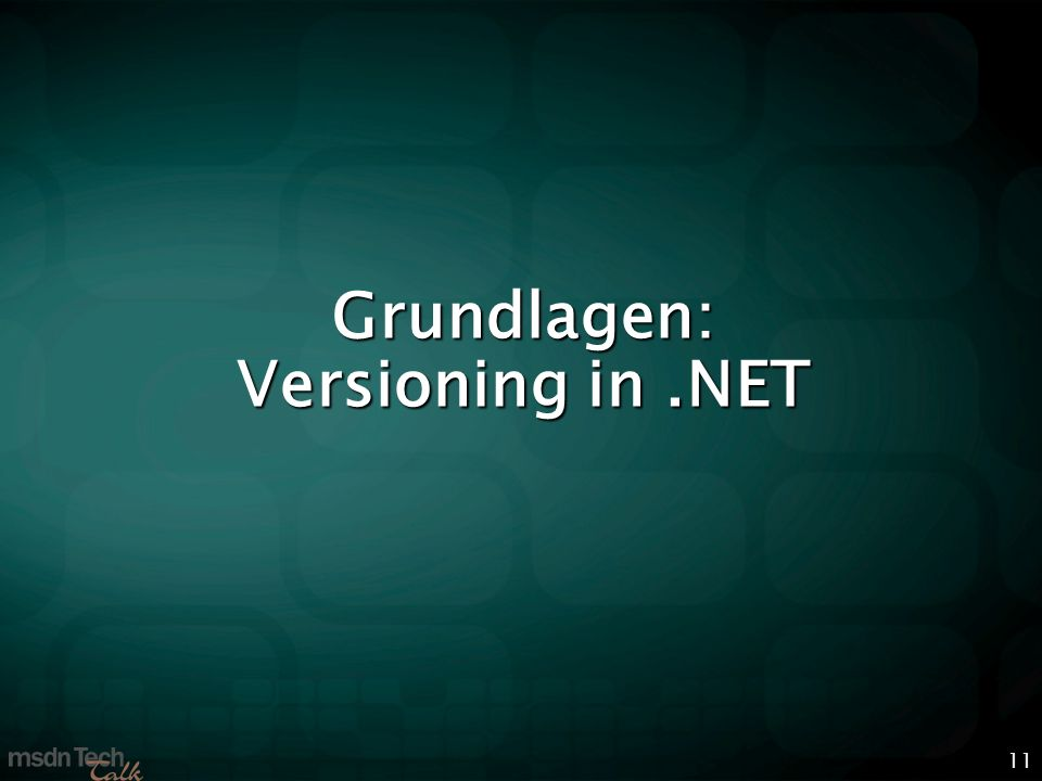 11 Grundlagen: Versioning in.NET