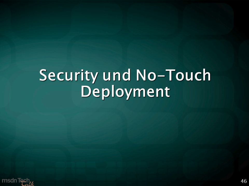 46 Security und No-Touch Deployment